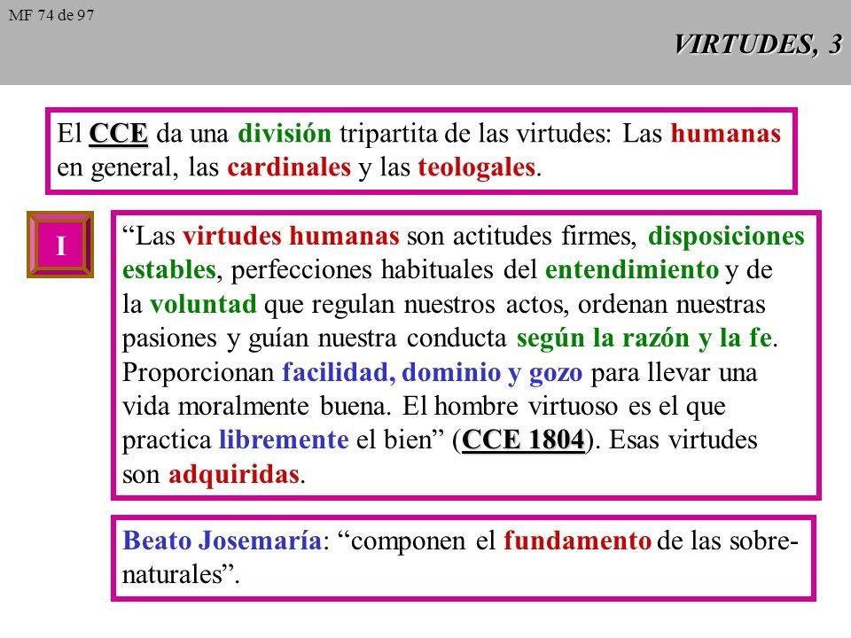 El CCE da una división tripartita de las virtudes: Las humanas