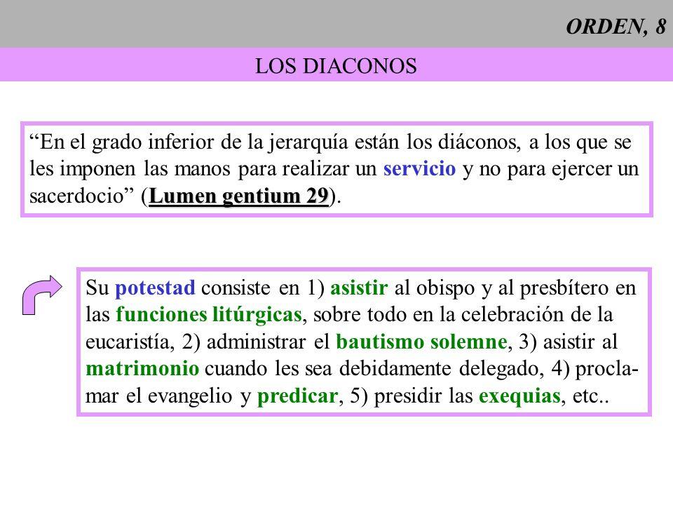ORDEN, 8 LOS DIACONOS. En el grado inferior de la jerarquía están los diáconos, a los que se.
