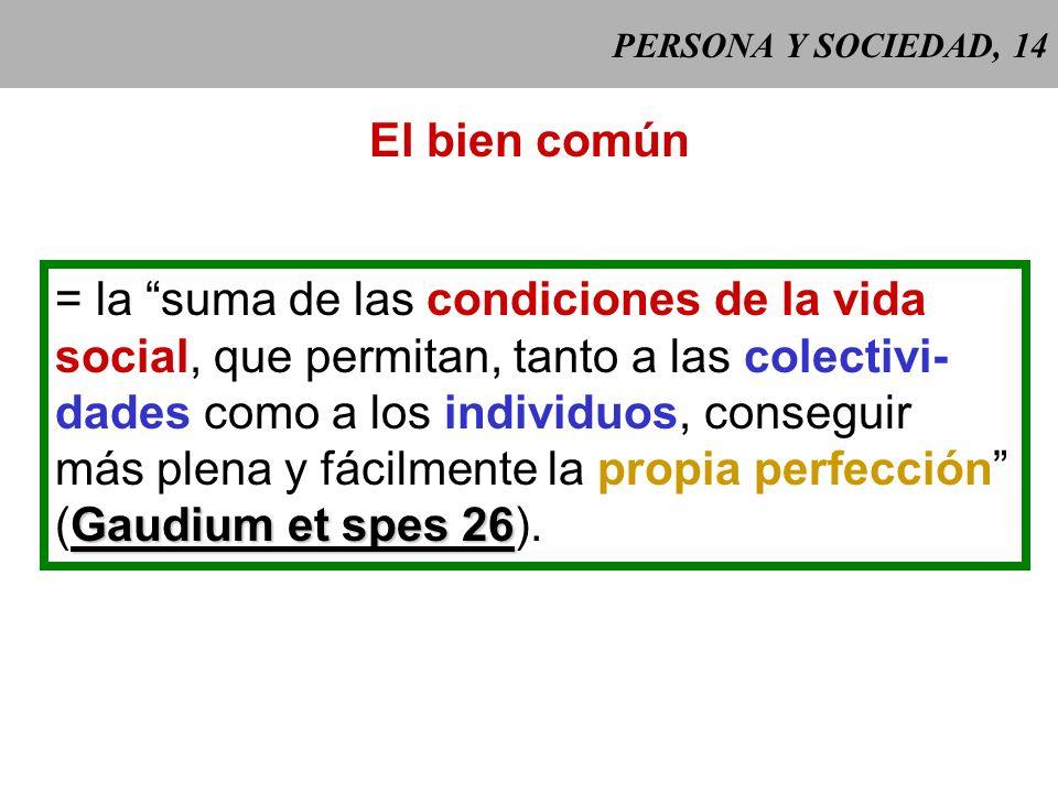 = la suma de las condiciones de la vida