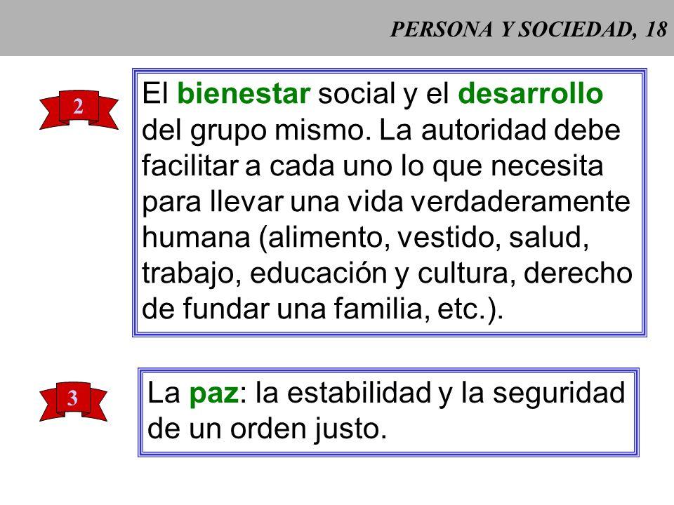 El bienestar social y el desarrollo del grupo mismo. La autoridad debe