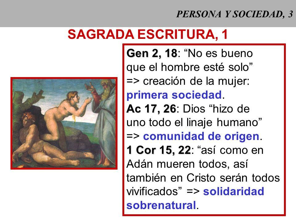 SAGRADA ESCRITURA, 1 Gen 2, 18: No es bueno que el hombre esté solo