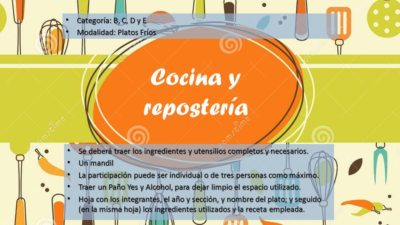 Cocina y repostería Categoría: B, C, D y E Modalidad: Platos Fríos