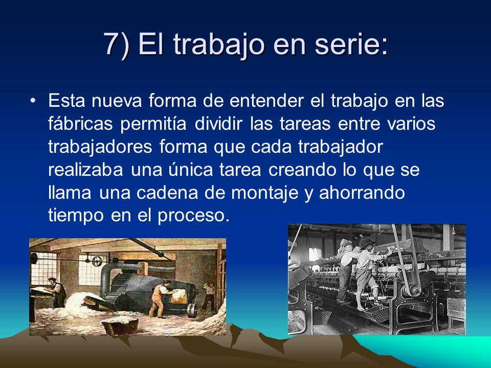 7) El trabajo en serie:
