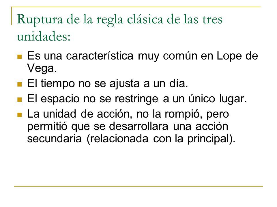 Ruptura de la regla clásica de las tres unidades: