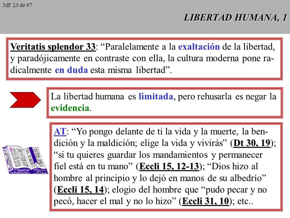 Veritatis splendor 33: Paralelamente a la exaltación de la libertad,