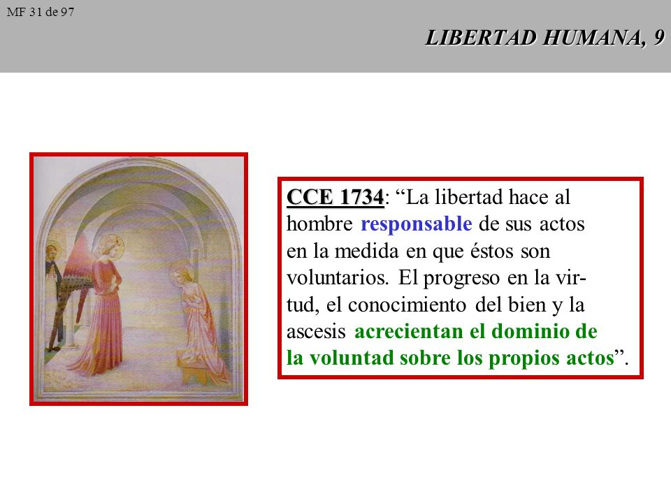 CCE 1734: La libertad hace al hombre responsable de sus actos