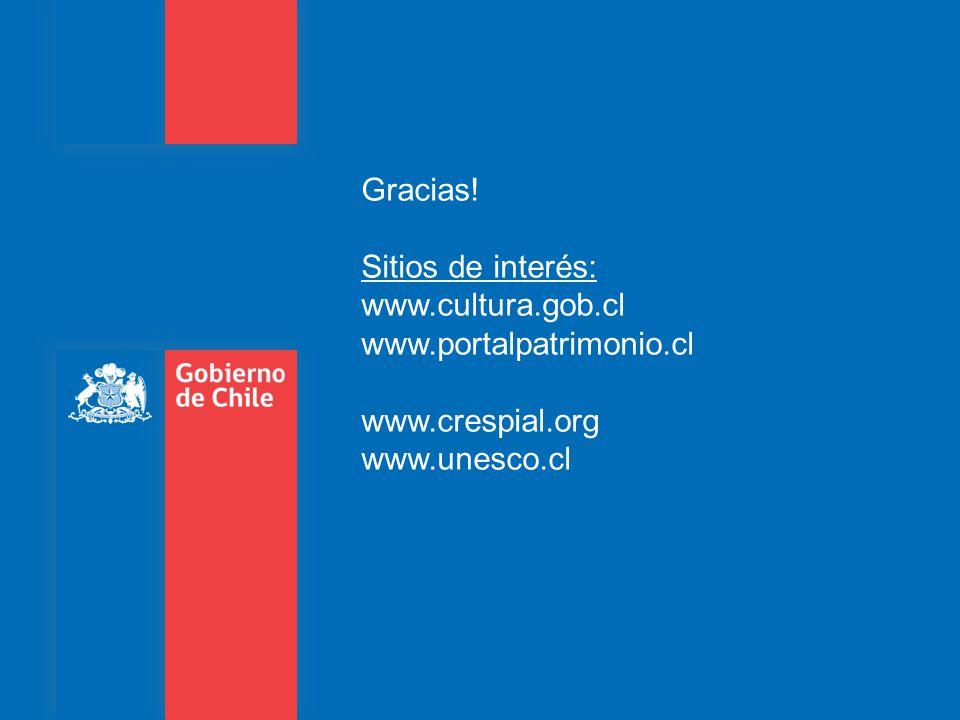Gracias. Sitios de interés: www.cultura.gob.cl. www.portalpatrimonio.cl.