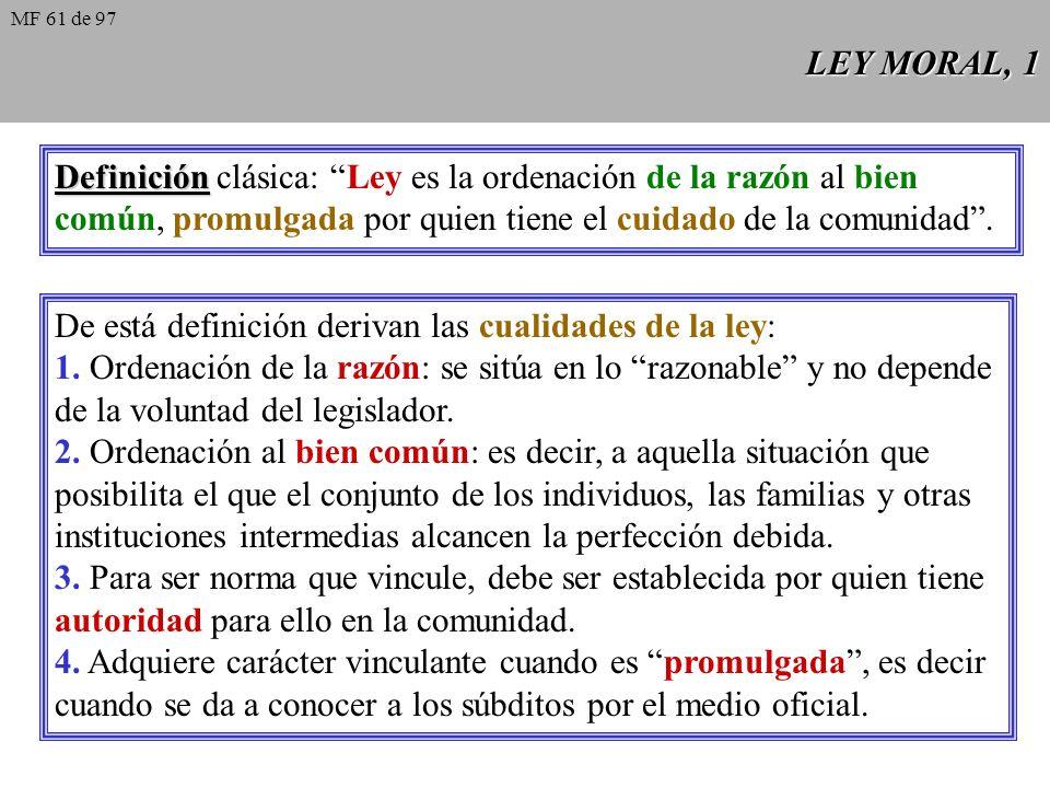 Definición clásica: Ley es la ordenación de la razón al bien