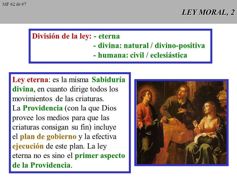 División de la ley: - eterna - divina: natural / divino-positiva