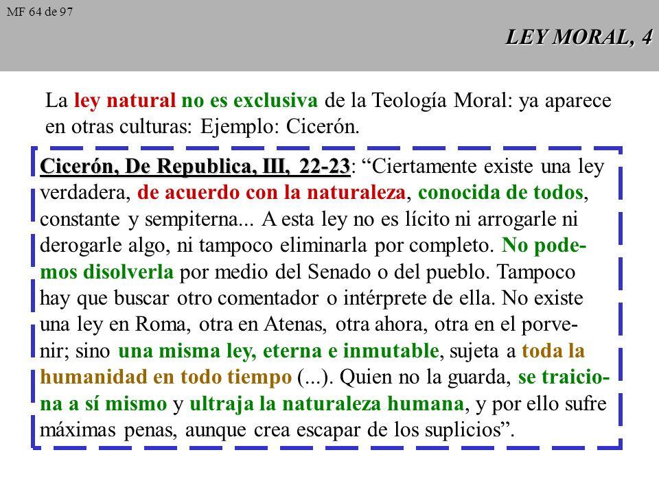 La ley natural no es exclusiva de la Teología Moral: ya aparece