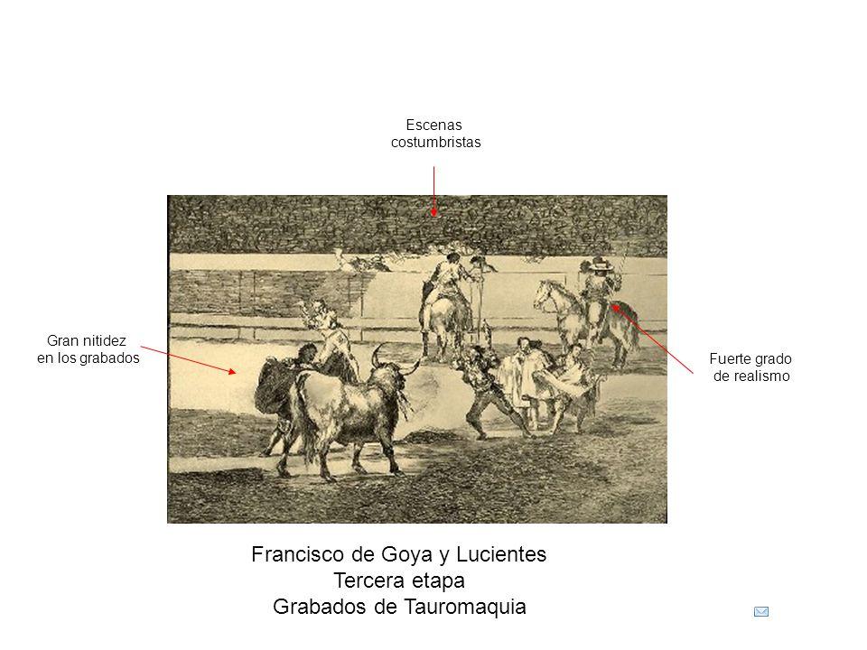 Francisco de Goya y Lucientes Tercera etapa Grabados de Tauromaquia