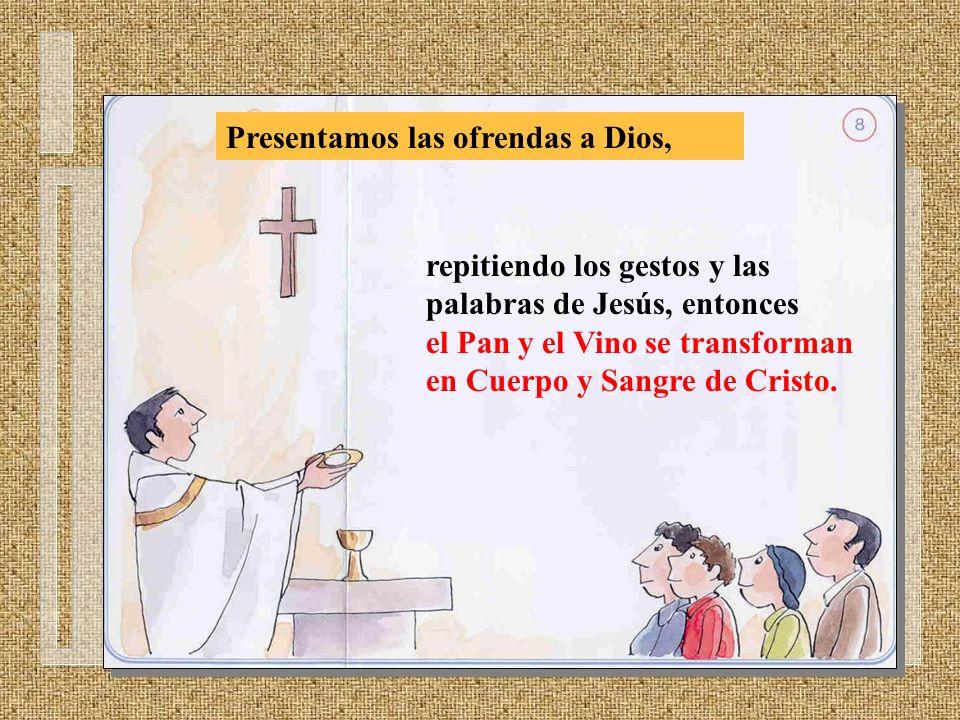 Presentamos las ofrendas a Dios,