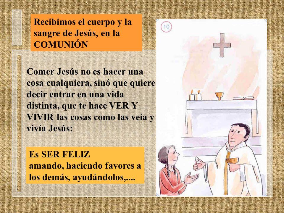 Recibimos el cuerpo y la sangre de Jesús, en la COMUNIÓN