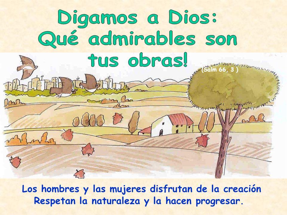 Digamos a Dios: Qué admirables son tus obras!
