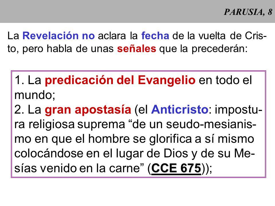 1. La predicación del Evangelio en todo el mundo;