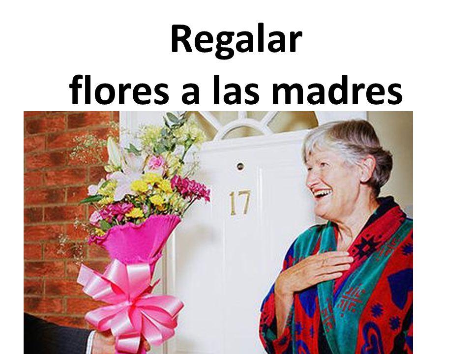 Regalar flores a las madres