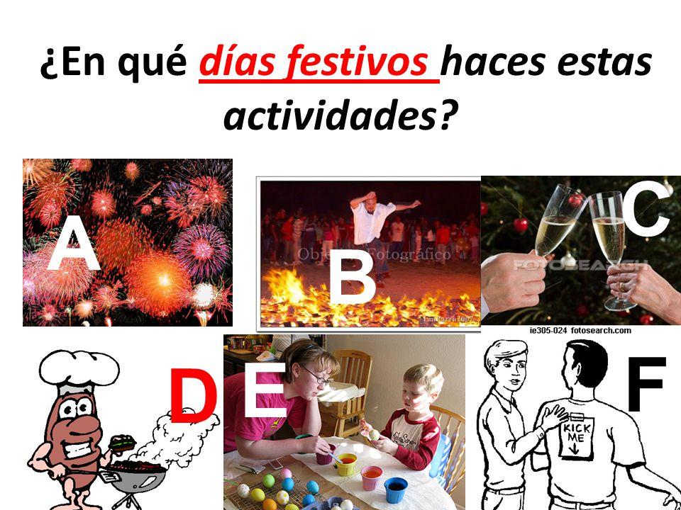 ¿En qué días festivos haces estas actividades