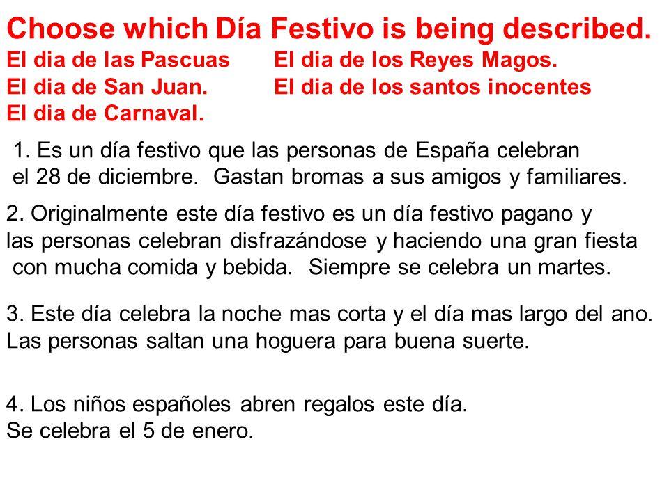 Choose which Día Festivo is being described.