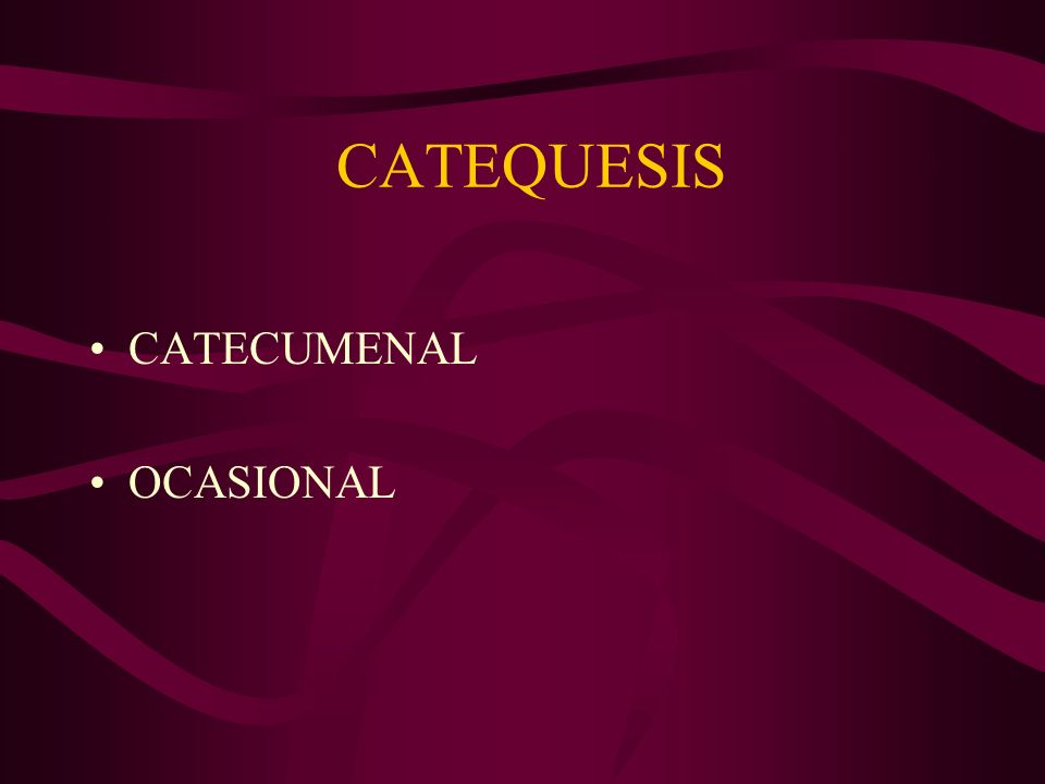CATEQUESIS CATECUMENAL OCASIONAL