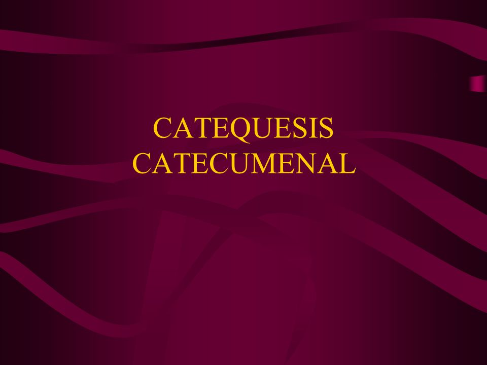 CATEQUESIS CATECUMENAL