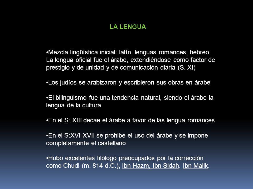 LA LENGUA Mezcla lingüística inicial: latín, lenguas romances, hebreo.