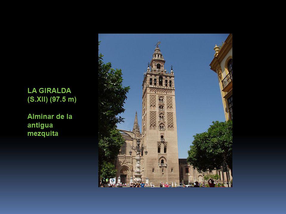 LA GIRALDA (S.XII) (97.5 m) Alminar de la antigua mezquita