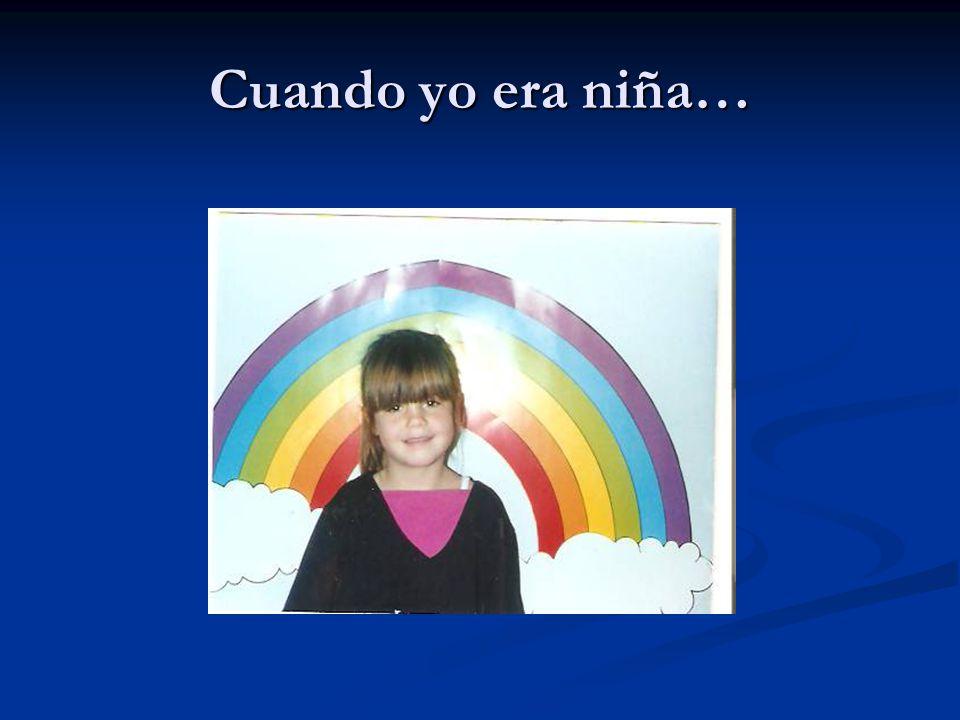 Cuando yo era niña…