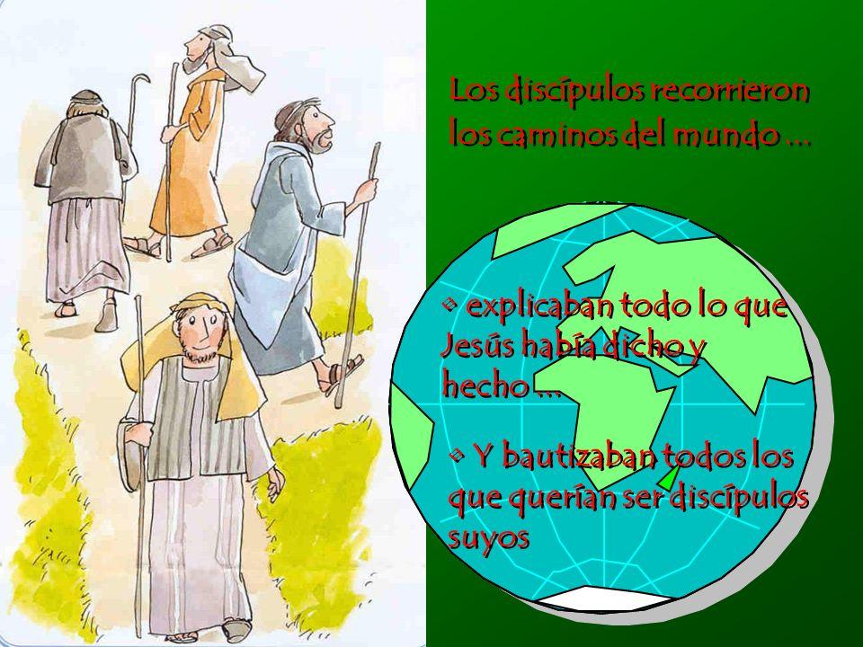 Los discípulos recorrieron los caminos del mundo ...