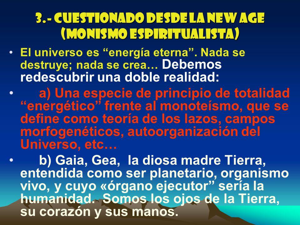 3.- Cuestionado desde la New Age (Monismo espiritualista)