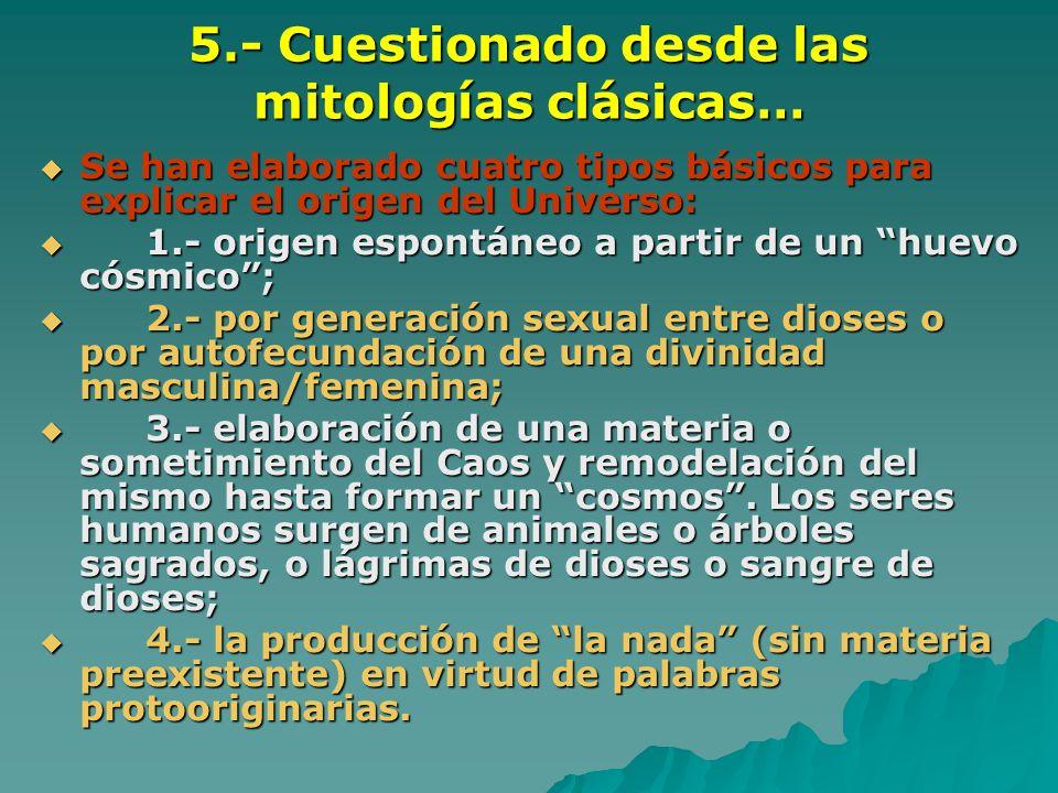 5.- Cuestionado desde las mitologías clásicas…