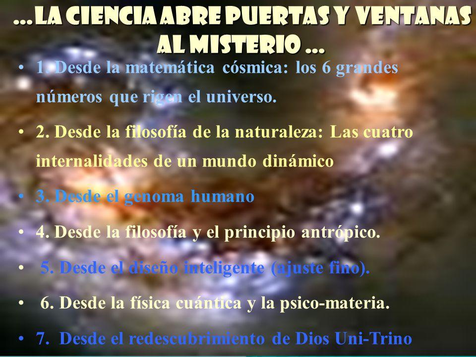 …La ciencia abre puertas y ventanas al misterio …