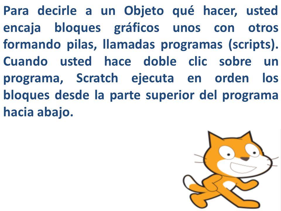 Para decirle a un Objeto qué hacer, usted encaja bloques gráficos unos con otros formando pilas, llamadas programas (scripts).