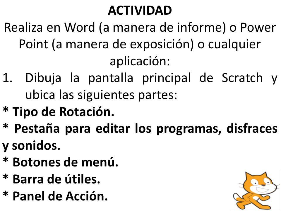 ACTIVIDAD Realiza en Word (a manera de informe) o Power Point (a manera de exposición) o cualquier aplicación: