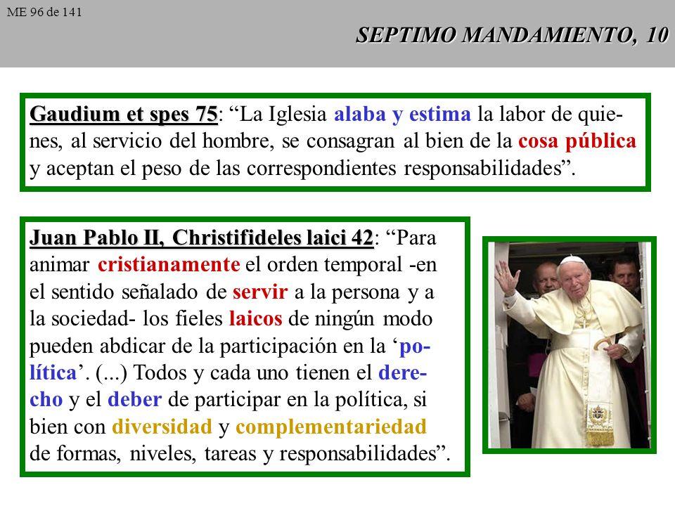 Gaudium et spes 75: La Iglesia alaba y estima la labor de quie-