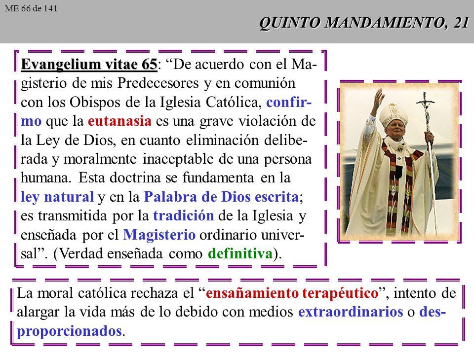 Evangelium vitae 65: De acuerdo con el Ma-