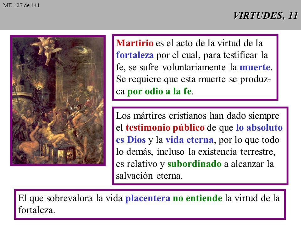 Martirio es el acto de la virtud de la