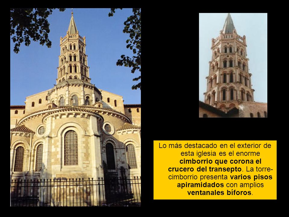 Lo más destacado en el exterior de esta iglesia es el enorme cimborrio que corona el crucero del transepto.
