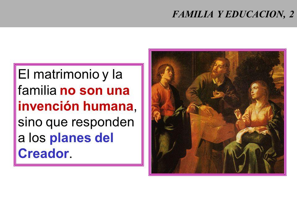 El matrimonio y la familia no son una invención humana,