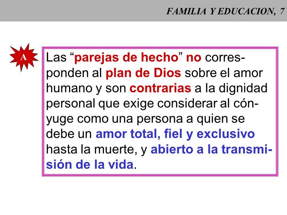 Las parejas de hecho no corres- ponden al plan de Dios sobre el amor
