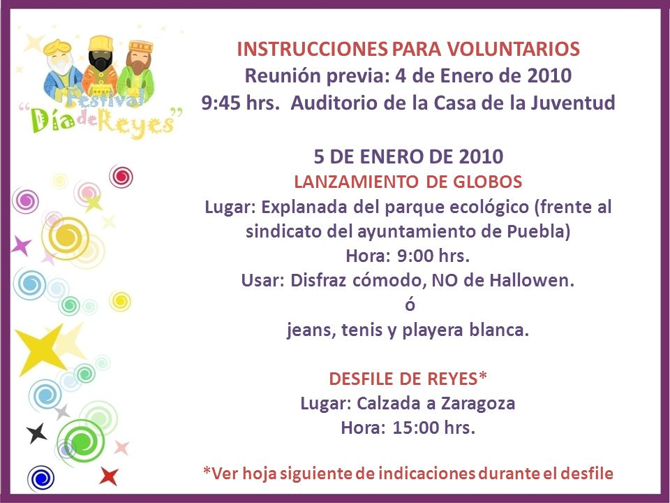 INSTRUCCIONES PARA VOLUNTARIOS Reunión previa: 4 de Enero de 2010