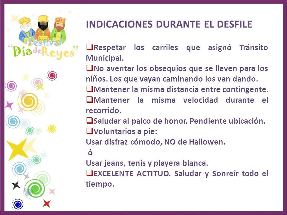 INDICACIONES DURANTE EL DESFILE