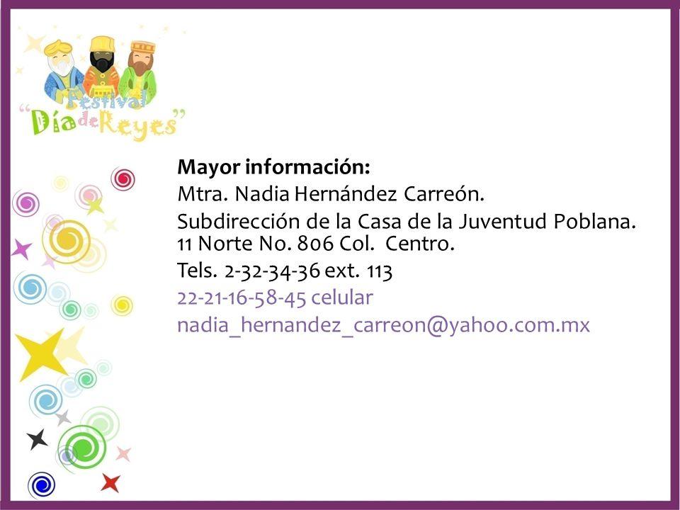 Mayor información: Mtra. Nadia Hernández Carreón. Subdirección de la Casa de la Juventud Poblana. 11 Norte No. 806 Col. Centro.