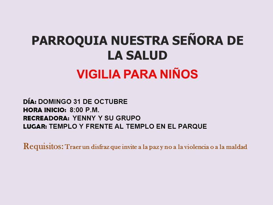 PARROQUIA NUESTRA SEÑORA DE LA SALUD