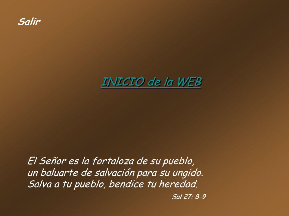 Salir INICIO de la WEB. El Señor es la fortaloza de su pueblo, un baluarte de salvación para su ungido.