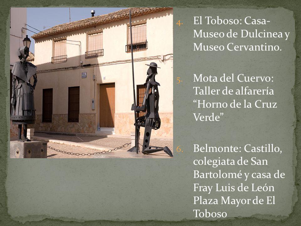 El Toboso: Casa- Museo de Dulcinea y Museo Cervantino.