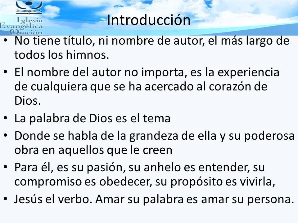 Introducción No tiene título, ni nombre de autor, el más largo de todos los himnos.
