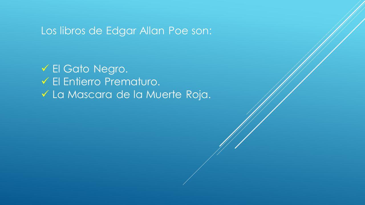 Los libros de Edgar Allan Poe son: