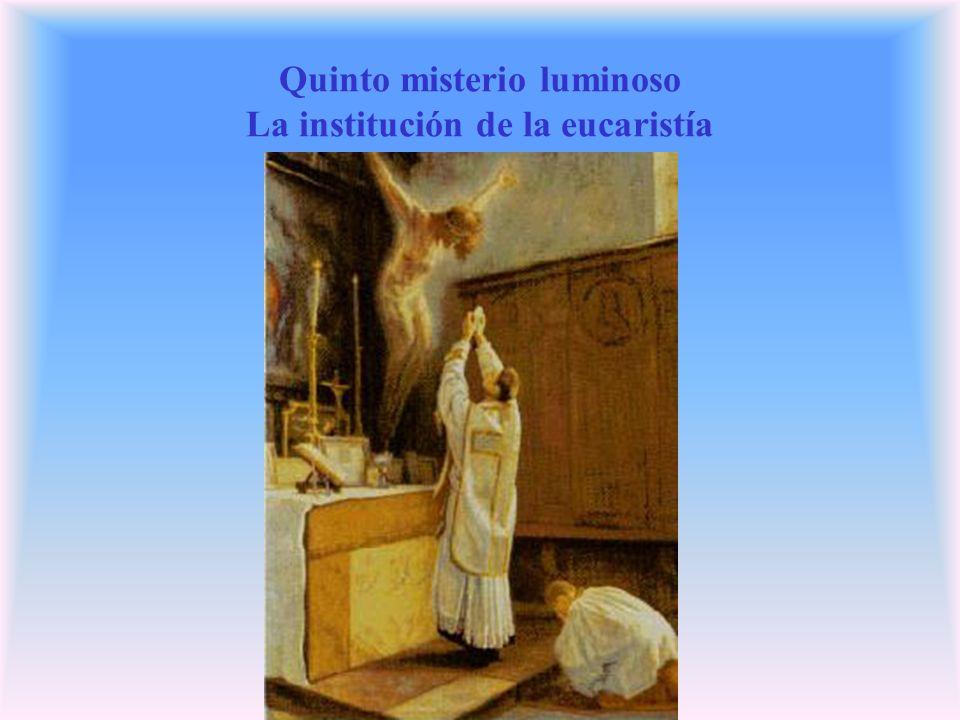 Quinto misterio luminoso La institución de la eucaristía