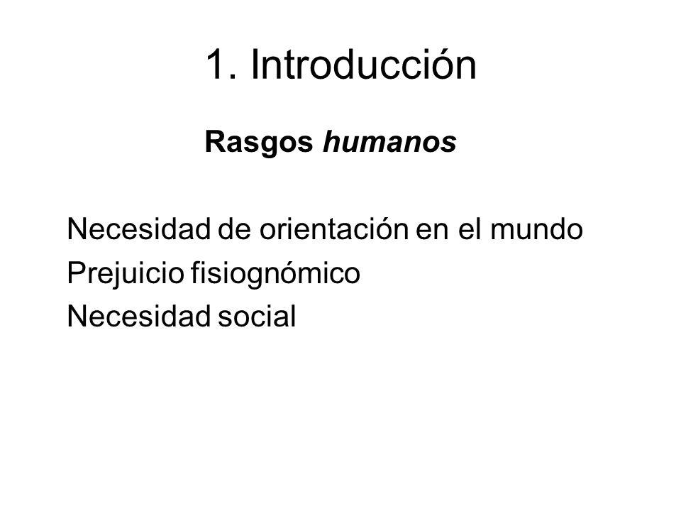 1. Introducción Rasgos humanos Necesidad de orientación en el mundo