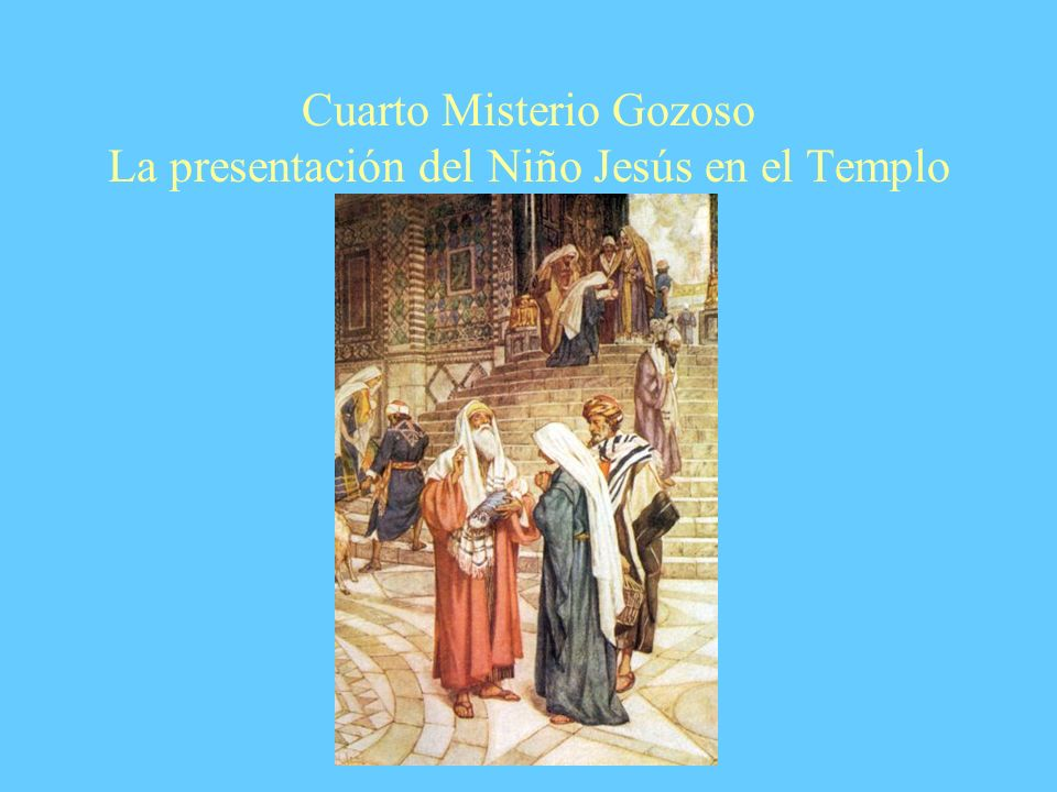 Cuarto Misterio Gozoso La presentación del Niño Jesús en el Templo